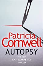 Autopsy: The new Kay Scarpetta thriller from the No. 1 bestselling author