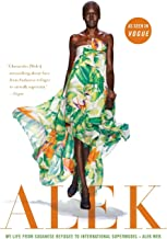 Alek: My Life from Sudanese Refugee to International Supermodel