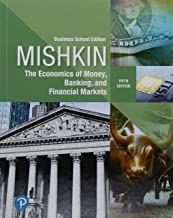 The Economics of Money, Banking and Financial Markets: Business School Edition