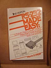 RS-232 Made Easy: Connecting Computers, Printers, Terminals and Modems