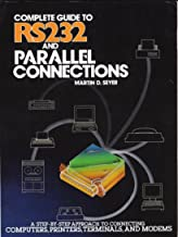Complete Guide to RS-232 and Parallel Connections