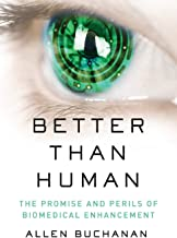 Better than Human: The Promise and Perils of Biomedical Enhancement