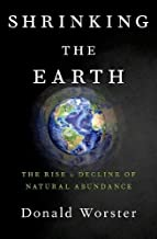 Shrinking the Earth: The Rise and Decline of American Abundance