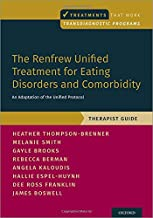 The Renfrew Unified Treatment for Eating Disorders and Comorbidity: An Adaptation of the Unified Protocol, Therapist Guide