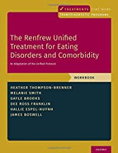 The Renfrew Unified Treatment for Eating Disorders and Comorbidity: An Adaptation of the Unified Protocol, Workbook