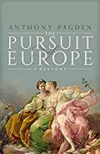 The Pursuit of Europe: A History