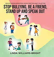 Manami Symone - Inspirational Books from the Heart Collection: Stop Bullying, Be a Friend, Stand up and Speak Out
