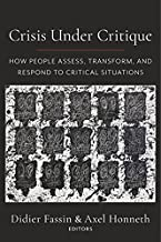 Crisis Under Critique: How People Assess, Transform, and Respond to Critical Situations: 78