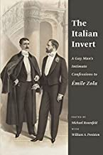 The Italian Invert: A Gay Man's Intimate Confessions to Émile Zola