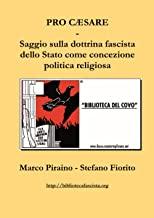 Pro Cæsare - Saggio sulla dottrina fascista dello Stato come concezione politica religiosa