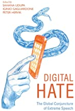 Digital Hate: The Global Conjuncture of Extreme Speech