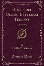 Storia dei Generi Letterari Italiani: IL Romanzo (Classic Reprint)