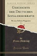 Geschichte der Deutschen Sozialdemokratie, Vol. 4: Bis zum Erfurter Programm (Classic Reprint)