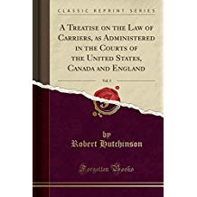 A Treatise on the Law of Carriers, as Administered in the Courts of the United States, Canada and England, Vol. 3 (Classic Reprint)
