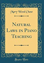Natural Laws in Piano Teaching (Classic Reprint)