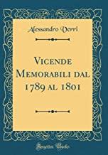 Vicende Memorabili dal 1789 al 1801 (Classic Reprint)