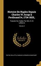 FRE-HISTOIRE DE NAPLES DEPUIS: Traduite de l'Italien Par MM. B. Et Lefebvre; Volume 4