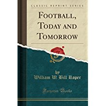 Football, Today and Tomorrow (Classic Reprint)