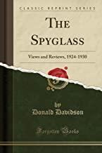 The Spyglass: Views and Reviews, 1924-1930 (Classic Reprint)