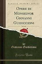 Opere di Monsignor Giovanni Guidiccioni, Vol. 2 of 2 (Classic Reprint)