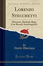 Lorenzo Stecchetti: Mercutio, Sbolenfi, Bepi; Con Ricordi Autobiografici (Classic Reprint)