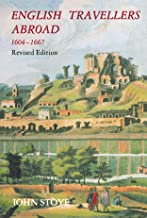 English Travellers Abroad, 1604-1667: Their Influence in English Society and Politics: Their Influence on English Society and Politics, Revised Edition