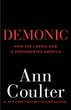 Demonic: How the Liberal Mob Is Endangering America