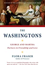 The Washingtons: George and Martha: Partners in Friendship and Love