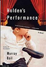 Holden's Performance: A Novel