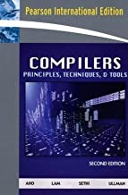 Compilers: Principles, Techniques and Tools: Principles, Techniques, and Tools: International Edition