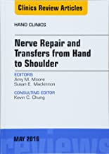 Nerve Repair and Transfers from Hand to Shoulder, An issue of Hand Clinics, 1e: 32-2