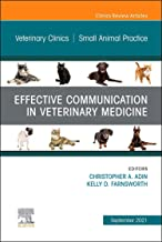 Effective Communication in Veterinary Medicine, An Issue of Veterinary Clinics of North America: Small Animal Practice (Volume 51-5)