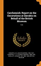 Carchemish: Report on the Excavations at Djerabis on Behalf of the British Museum: V.3