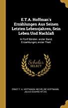 GER-ETA HOFFMANS ERZAHLUNGEN A: In Fnf Bnden. Erster Band, Erzaehlungen, Erster Theil.