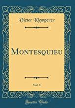 Montesquieu, Vol. 1 (Classic Reprint)