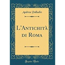 L'Antichità di Roma (Classic Reprint)