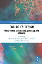 Ecologies Design: Transforming Architecture, Landscape, and Urbanism