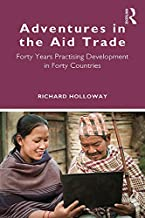 Adventures in the Aid Trade: Forty Years Practising Development in Forty Countries