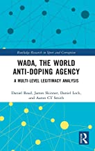 WADA, the World Anti-Doping Agency: A Multi-Level Legitimacy Analysis