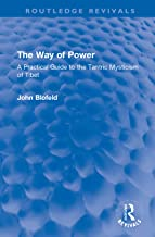 The Way of Power: A Practical Guide to the Tantric Mysticism of Tibet