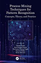 Process Mining Techniques for Pattern Recognition: Concepts, Theory, and Practice