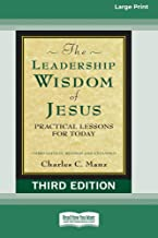 The Leadership Wisdom of Jesus: Practical Lessons for Today (Third Edition, Revised and Expanded) [Standard Large Print 16 Pt Edition]