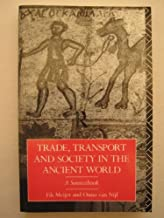 Trade, Transport and Society in the Ancient World: A Sourcebook: Volume 2