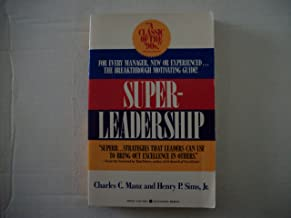 Superleadership: Leading Others to Lead Themselves