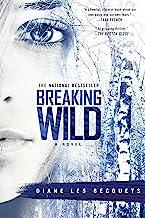 Breaking Wild: A Novel