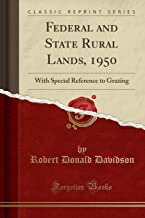 Federal and State Rural Lands, 1950: With Special Reference to Grazing (Classic Reprint)