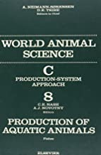 Production of Aquatic Animals: Fishes: World Animal Science Series, 1e