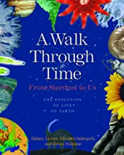 A Walk Through Time: From Stardust to Us : The Evolution of Life on Earth