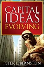 Capital Ideas Evolving: The Improbable Origins of Modern Wall Street