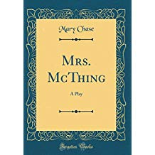 Mrs. McThing: A Play (Classic Reprint)
